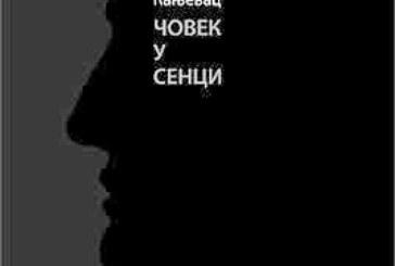 """""""Čovek u senci"""" – knjiga proze Radomana Kanjevca"""