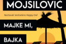"""""""Majke mi, bajka"""" Mirjane Bobić Mojsilović – nastavak bestselera """"Happy End"""""""